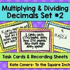 Multiplying & Dividing Decimals Task Cards & Recording She