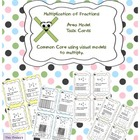 Multiplying Fractions; Visual Model Task Cards  Common Cor