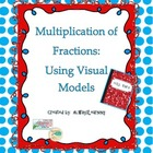Multiplying Fractions:Visual Models to Understand Multipli