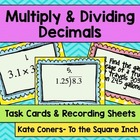 Multiplying and Dividing Decimals Task Cards and Recording