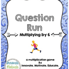 Multiplying by 6: Question Run Game