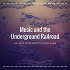Music and the Underground Railroad