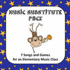 Music Substitute Pack - 7 Songs and Games for an Elementar