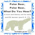 Music and Literacy: Polar Bear, Polar Bear, What Do You Hear?