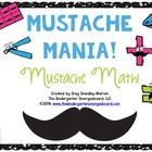 Mustache Mania:  A Common Core Aligned Addition And Subtra