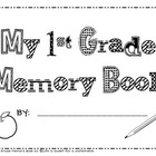 My 1st Grade Memory Book - An End of the Year Activity