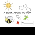 My Book About Mom--Mother&#039;s Day Activity