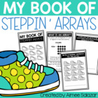 My Book of Steppin' Arrays {Common Core Aligned}