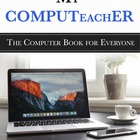 My COMPUTeachER, The Computer Book for Everyone