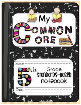 My Common Core Fifth Grade Standards-Based Notebook