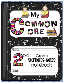 My Common Core Second Grade Standards-Based Notebook