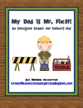 My Dad is Mr. Fix-It! Emergent Reader for Father's Day ELA