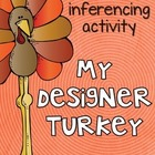 My Designer Turkey {an inferencing activity}