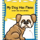 My Dog Has Fleas: Main Idea and Details in Reading and Writing