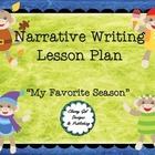 My Favorite Season: Writing  a Personal Narrative CCSS.ELA