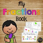 My Fractions Book Quarters, Thirds, Halves, Whole K, 1st &amp;