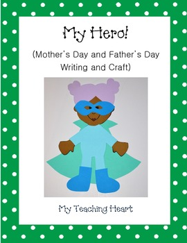 My Hero! (Mother's/Father's Day Writing and Craftivity)