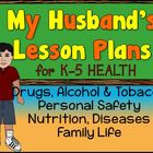 My Husband&#039;s Health Lesson Plans: Grades 1-5