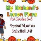 My Husband's Physical Education Lesson Plans: Basketball,