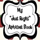 My Just Right ABC Book!