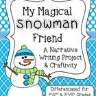 My Magical Snowman Friend ~ A Narrative Writing Project &