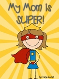 My Mom is SUPER!