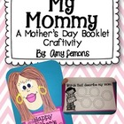 My Mommy {A Mother's Day Booklet Craftivity!}