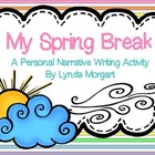 My Spring Break- A Personal Narrative Writing Activity