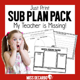 Just Print Sub Plan Pack: My Teacher Is Missing!