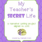 My Teacher's Secret Life Narrative Writing Project
