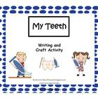 My Teeth- Writing and Craft Activity