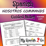 NOSOTROS COMMANDS:  Spanish Guided Notes Teacher Copy