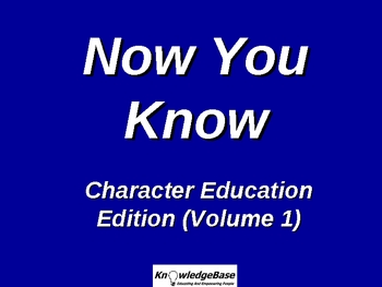 NOW YOU KNOW Character Education Edition (Volume 1)