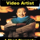 Nam June Paik, Video Art - A Short Biography