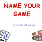 Name Your Game/Math Card Game