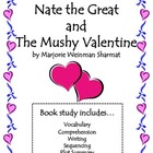 Nate the Great and the Mushy Valentine Unit: Vocab, Compre