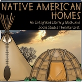 Native American Homes {An Integrated Literacy, Math, and S