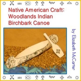 Native American Craft: Woodlands Indian Birchbark Canoe