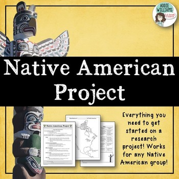 Native American Project - Includes Worksheet & Graphic Organizers