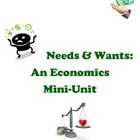 Needs &amp; Wants: An Economics Mini-Unit