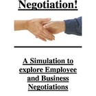 Negotiation - A Simulation to Explore Employee and Busines