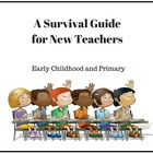 New Teacher Survival Guide for Early Childhood and Element