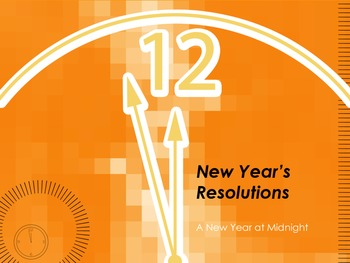 New Year's Resolutions:  A New Year at Midnight