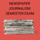 Newspaper Journalism Semester Exam- 25 Open Ended Questions