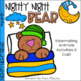 Nighty, Night Bear! Hibernating Animals Writing Activity a