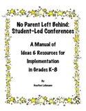 No Parent Left Behind:Student-Led Conferences, Student Acc