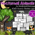 Nocturnal Animals {An Integrated Literacy, Math & Science Unit}
