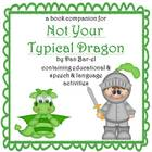 Not Your Typical Dragon:  book companion for literacy & language
