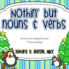 Nothin&#039; but Nouns &amp; Verbs!  Common Core Aligned Language C