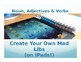 Noun, Adjectives and Verbs: Create Your Own Mad Libs (on iPads!)